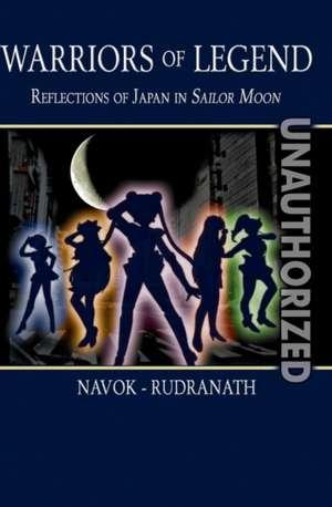 Warriors of Legend:  Reflections of Japan in Sailor Moon de Jay Navok