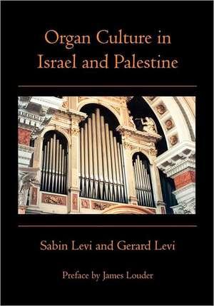 Organ Culture in Israel and Palestine:  Canto I de Sabin Levi