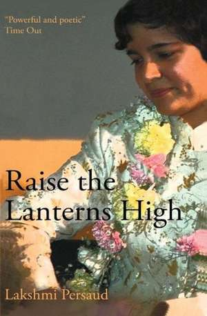 Raise the Lanterns High:  A Simplified Guide for Anyone to Understand Database Concepts Using a Step-By-Step Approach de Lakshmi Persaud