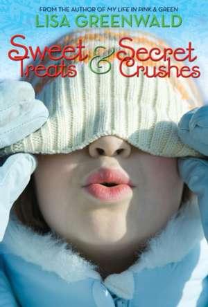 Sweet Treats & Secret Crushes de Lisa Greenwald
