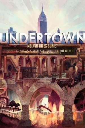 Undertown (OUTLET) de Melvin Jules Bukiet