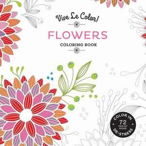 Vive Le Color! Flowers: Coloring Book de Abrams Noterie