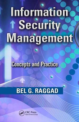 Information Security Management de Pleasantville, New York, USA) Raggad, Bel G. (Pace University