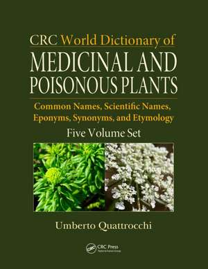 CRC World Dictionary of Medicinal and Poisonous Plants imagine