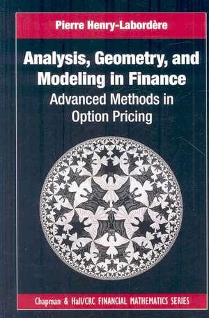 Analysis, Geometry, and Modeling in Finance de Pierre Henry-Laborde're