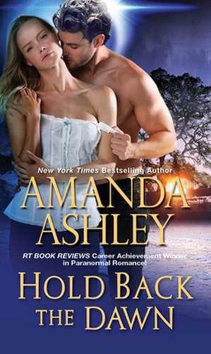 Hold Back the Dawn de Amanda Ashley