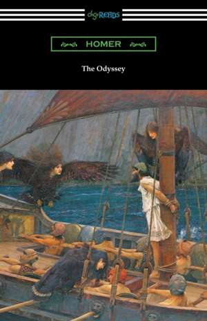The Odyssey (Translated Into Verse by Alexander Pope with an Introduction and Notes by Theodore Alois Buckley) de Homer