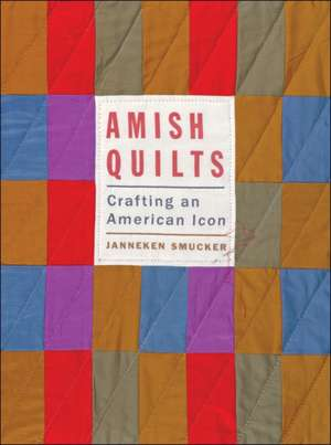 Amish Quilts – Crafting an American Icon