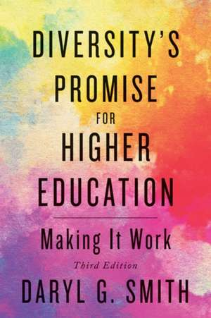 Diversity`s Promise for Higher Education – Making It Work de Daryl G. Smith