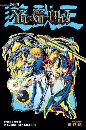 Yu-Gi-Oh! (3-in-1 Edition), Vol. 6: Includes Vols. 16, 17 & 18 de Kazuki Takahashi