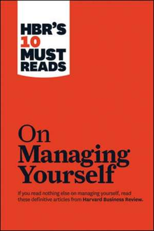 """HBR's 10 Must Reads on Managing Yourself (with Bonus Article """"How Will You Measure Your Life?"""" by Clayton M. Christensen) imagine"""