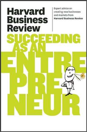 Harvard Business Review on Succeeding as an Entrepreneur de Harvard Business Review
