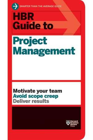 HBR Guide to Project Management (HBR Guide Series) imagine