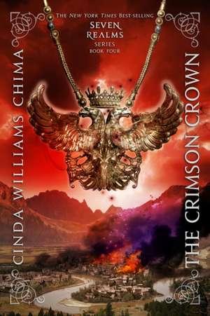 The Crimson Crown (A Seven Realms Novel) de Cinda Williams Chima