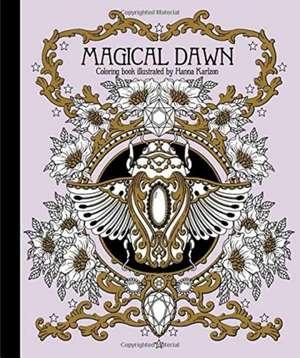 "Magical Dawn Coloring Book: Publicată în Suedia ca ""Magisk Gryning"" de Hanna Karlzon"