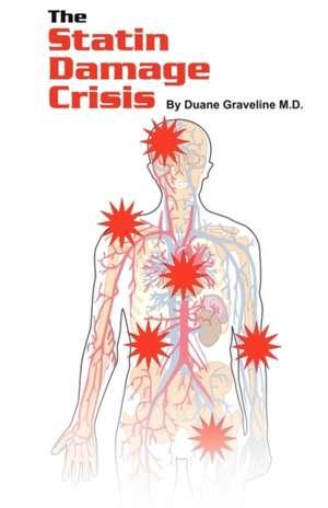 The Statin Damage Crisis de Duane Graveline