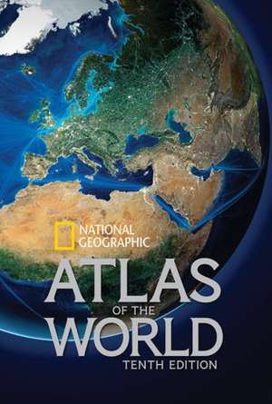 National Geographic Atlas Of The World  Tenth Edition