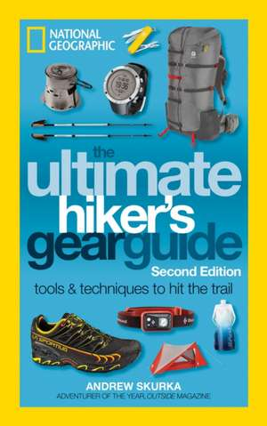 The Ultimate Hiker's Gear Guide, 2nd Edition de Andrew Skurka