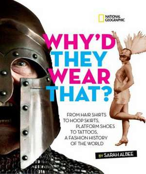 Why'd They Wear That? de Sarah Albee
