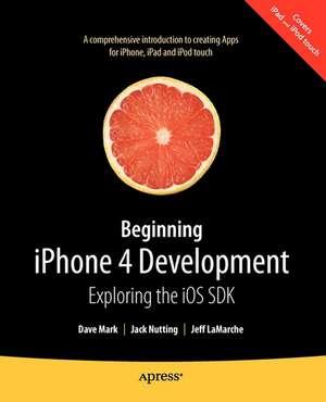 Beginning iPhone 4 Development: Exploring the iOS SDK de David Mark