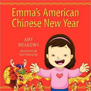 Emma's American Chinese New Year de Amy Meadows