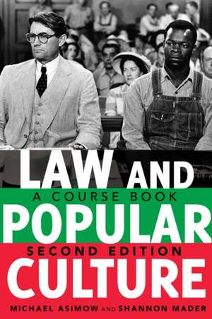 Law and Popular Culture de Michael Asimow