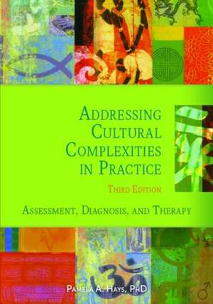 Addressing Cultural Complexities in Practice:  Assessment, Diagnosis, and Therapy de Pamela A. Hays