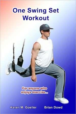 One Swing Set Workout de Karen M. Goeller