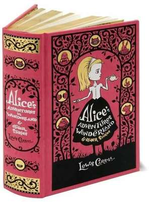 Alice's Adventures in Wonderland & Other Stories: Leatherbound Classics. Ediţie de colecţie de Lewis Carroll