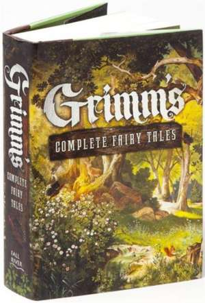 Grimm's Complete Fairy Tales de The Brothers Grimm