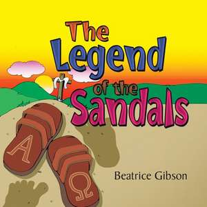 The Legend of the Sandals de Beatrice Gibson