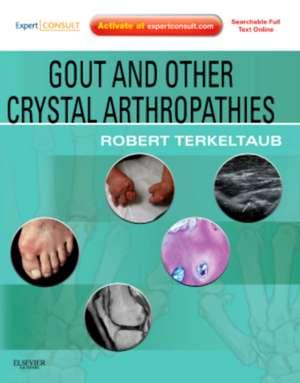 Gout & Other Crystal Arthropathies: Expert Consult: Online and Print de Robert Terkeltaub