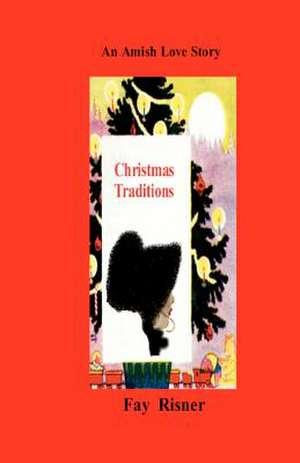 Christmas Traditions de Fay Risner
