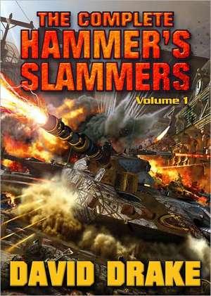 The Complete Hammer's Slammers de David Drake