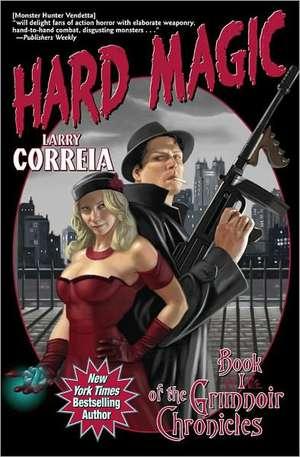 Hard Magic de Larry Correia