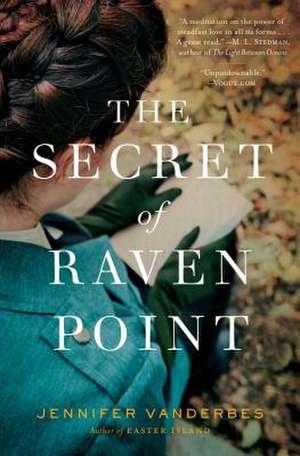 The Secret of Raven Point de Jennifer Vanderbes