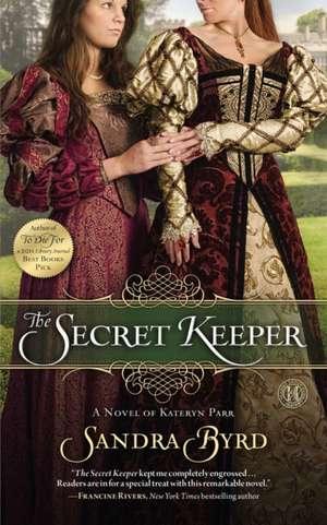 The Secret Keeper:  A Novel of Kateryn Parr de Sandra Byrd