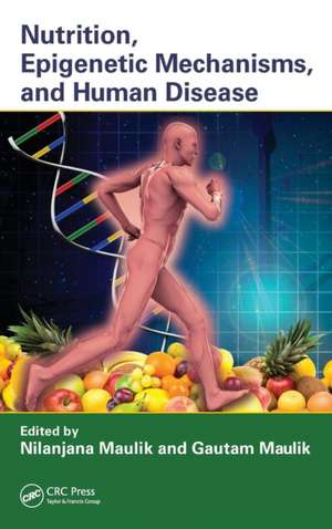 Nutrition, Epigenetic Mechanisms, and Human Disease de  Maulik Nilanjana
