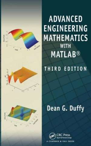 Advanced Engineering Mathematics with MATLAB, Third Edition de Dean G. Duffy