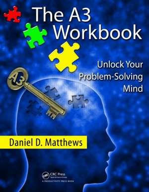 The A3 Workbook de Daniel D Matthews
