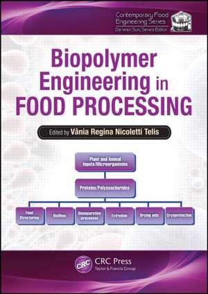 Biopolymer Engineering in Food Processing de Vania Regina Nicoletti Telis