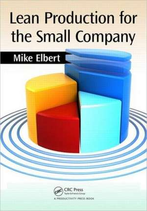 Lean Production for the Small Company de Mike Elbert