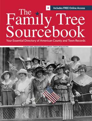 The Family Tree Sourcebook: Your Essential Directory to American County and Town Records