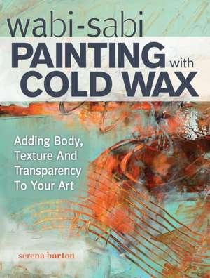 Wabi Sabi Painting with Cold Wax imagine