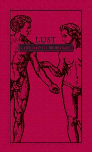 Lust: A Dictionary for the Insatiable de Adams Media