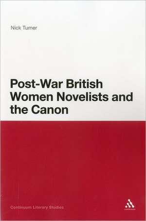 Post-War British Women Novelists and the Canon de Dr Nick Turner