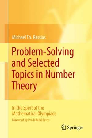 Problem-solving And Selected Topics In Number Theo
