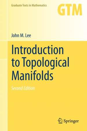 Introduction to Topological Manifolds de John Lee