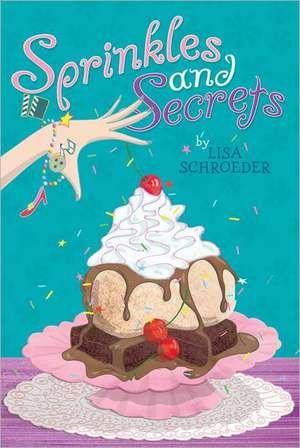Sprinkles and Secrets de Lisa Schroeder