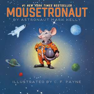 Mousetronaut:  Based on a (Partially) True Story de Mark Kelly